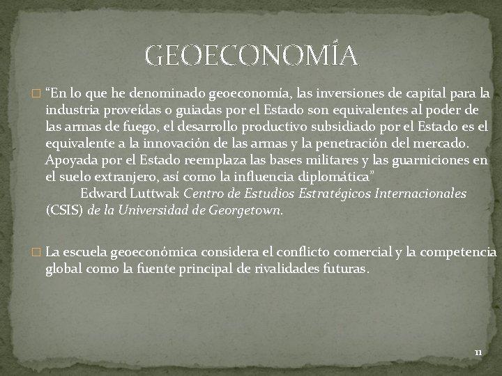 """GEOECONOMÍA � """"En lo que he denominado geoeconomía, las inversiones de capital para la"""