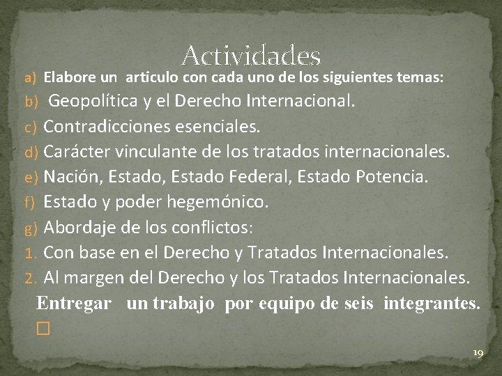 Actividades a) Elabore un articulo con cada uno de los siguientes temas: b) Geopolítica