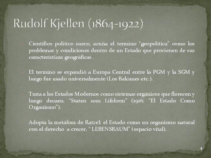 """Rudolf Kjellen (1864 -1922) – Científico político sueco, acuña el termino """"geopolítica"""" como los"""