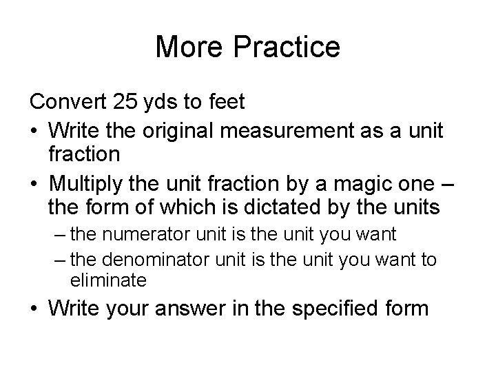 More Practice Convert 25 yds to feet • Write the original measurement as a