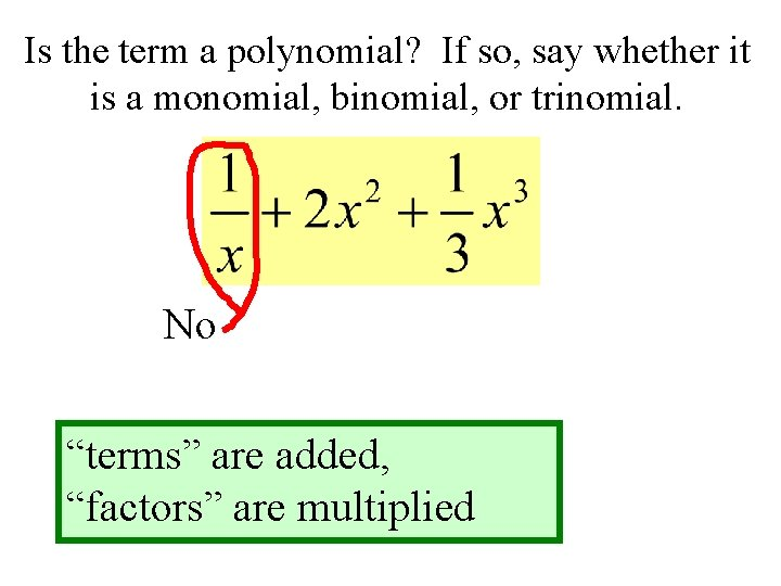 Is the term a polynomial? If so, say whether it is a monomial, binomial,