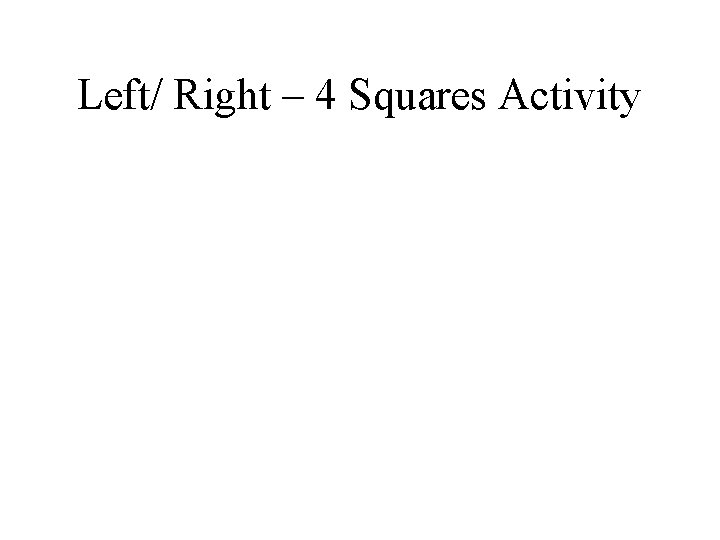 Left/ Right – 4 Squares Activity