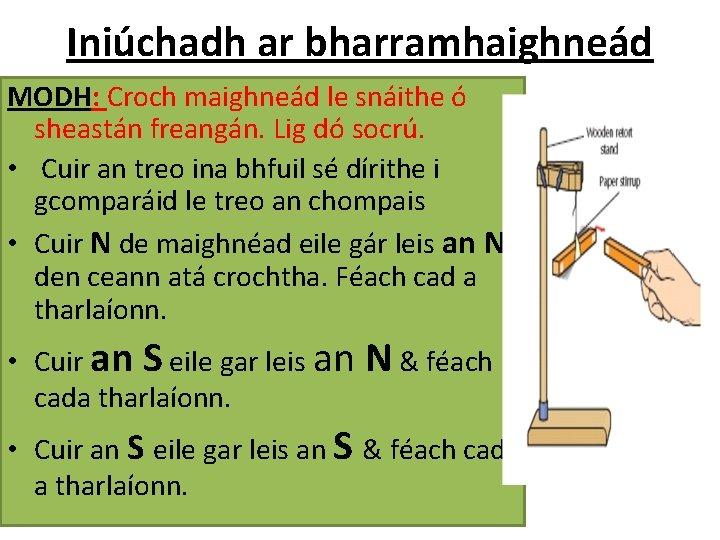 Iniúchadh ar bharramhaighneád MODH: Croch maighneád le snáithe ó sheastán freangán. Lig dó socrú.