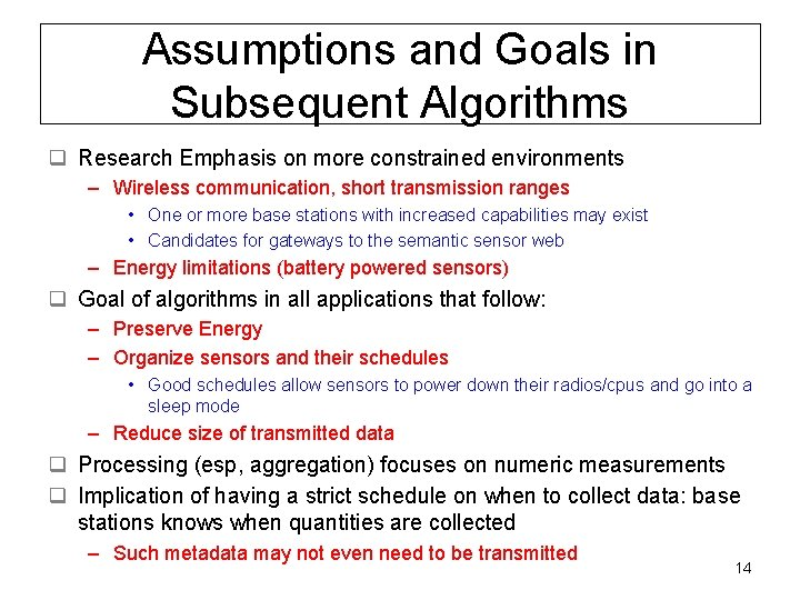 Assumptions and Goals in Subsequent Algorithms q Research Emphasis on more constrained environments –