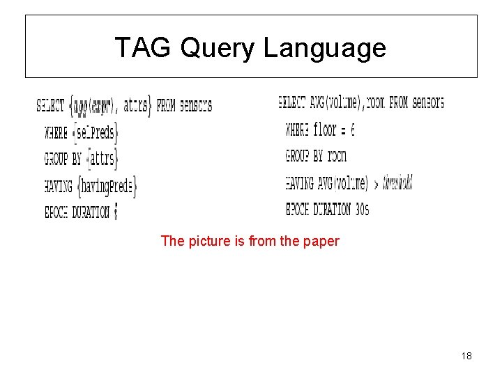 TAG Query Language The picture is from the paper 18
