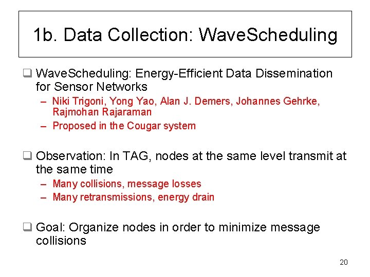 1 b. Data Collection: Wave. Scheduling q Wave. Scheduling: Energy-Efficient Data Dissemination for Sensor