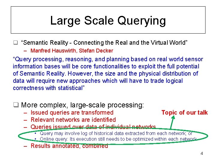 """Large Scale Querying q """"Semantic Reality - Connecting the Real and the Virtual World"""""""