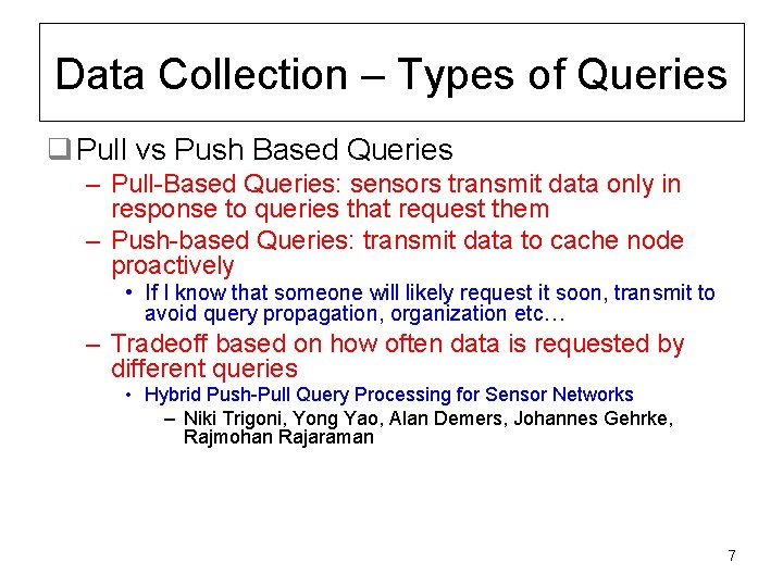Data Collection – Types of Queries q Pull vs Push Based Queries – Pull-Based