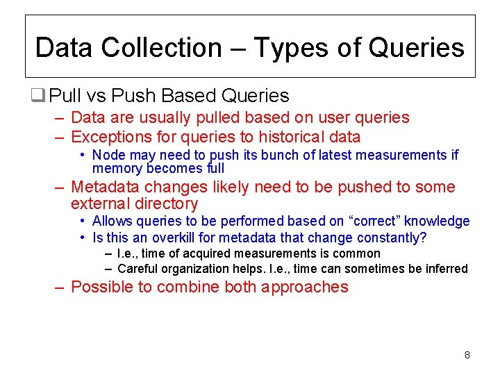 Data Collection – Types of Queries q Pull vs Push Based Queries – Data