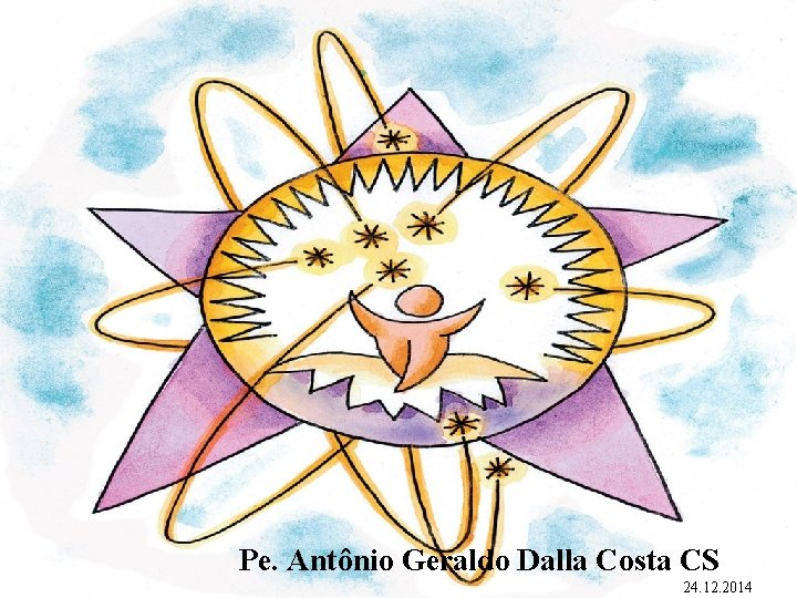 * Essa Luz já está presente em nossa vida, iluminando nossos atos? Por que