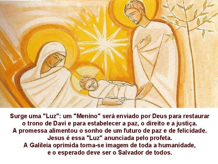 """Surge uma """"Luz"""": um """"Menino"""" será enviado por Deus para restaurar o trono de"""