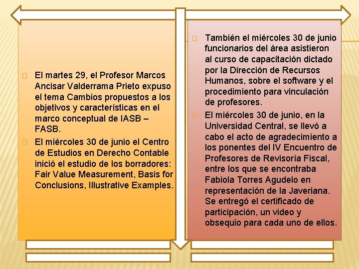 � � � El martes 29, el Profesor Marcos Ancisar Valderrama Prieto expuso el