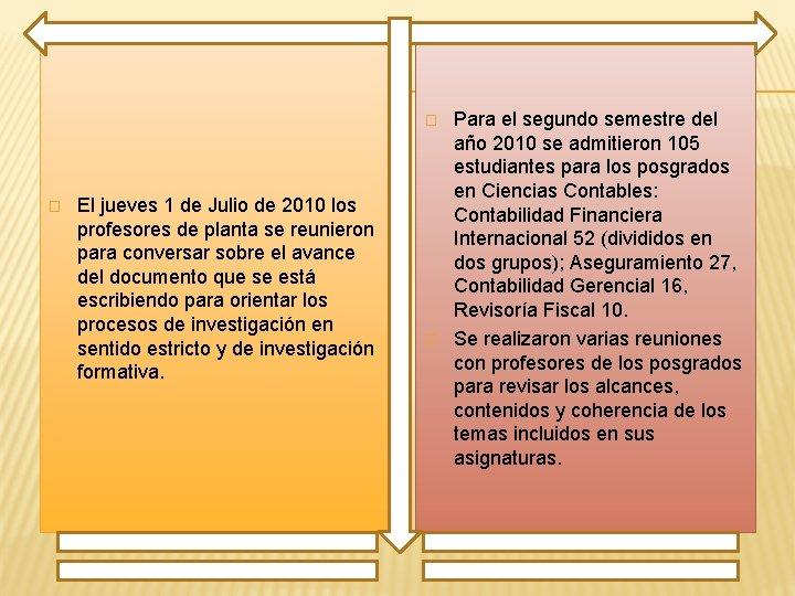 � � El jueves 1 de Julio de 2010 los profesores de planta se