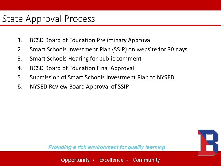 State Approval Process 1. 2. 3. 4. 5. 6. BCSD Board of Education Preliminary