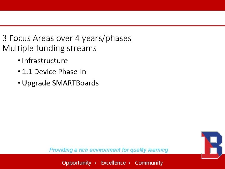 Stakeholder Involvement 3 Focus Areas over 4 years/phases Multiple funding streams • Infrastructure •