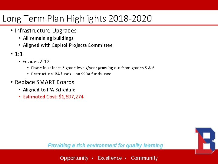 Long Term Plan Highlights 2018 -2020 • Infrastructure Upgrades • All remaining buildings •