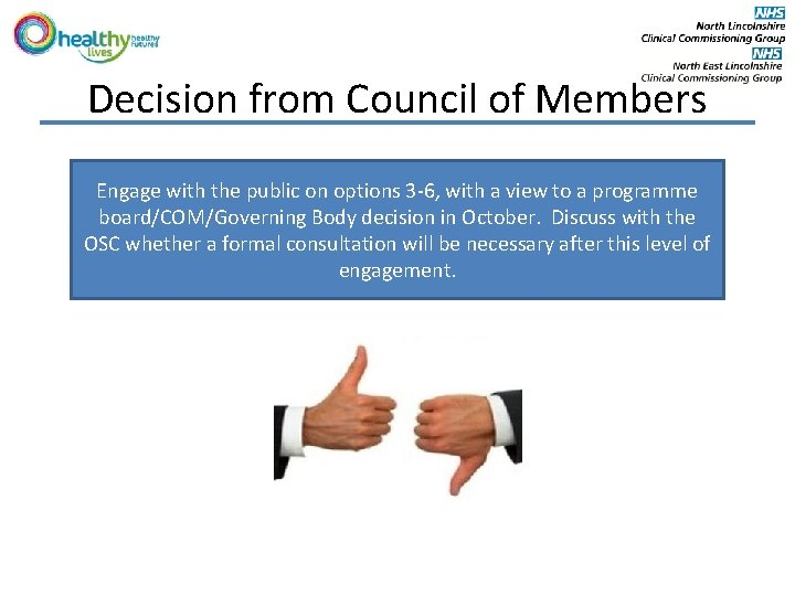 Decision from Council of Members Engage with the public on options 3 -6, with