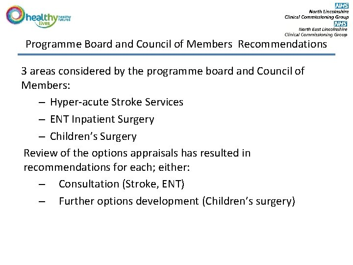 Programme Board and Council of Members Recommendations 3 areas considered by the programme board