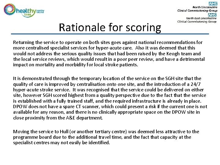 Rationale for scoring Returning the service to operate on both sites goes against national