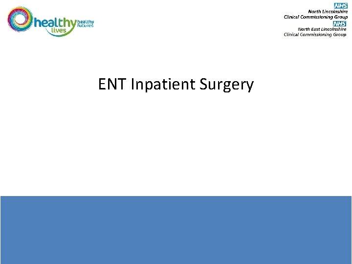 ENT Inpatient Surgery