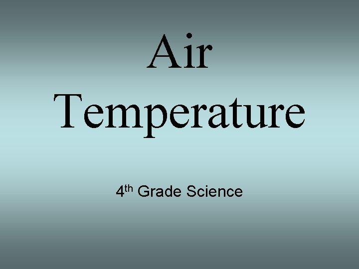 Air Temperature 4 th Grade Science