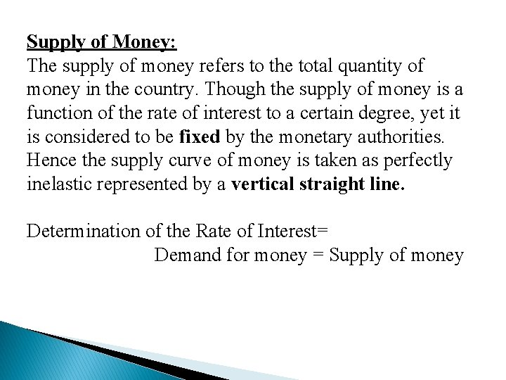 Supply of Money: The supply of money refers to the total quantity of money
