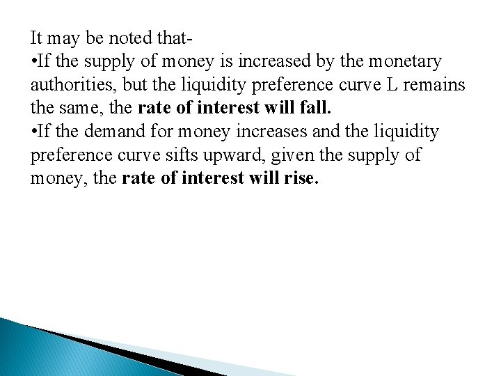 It may be noted that • If the supply of money is increased by