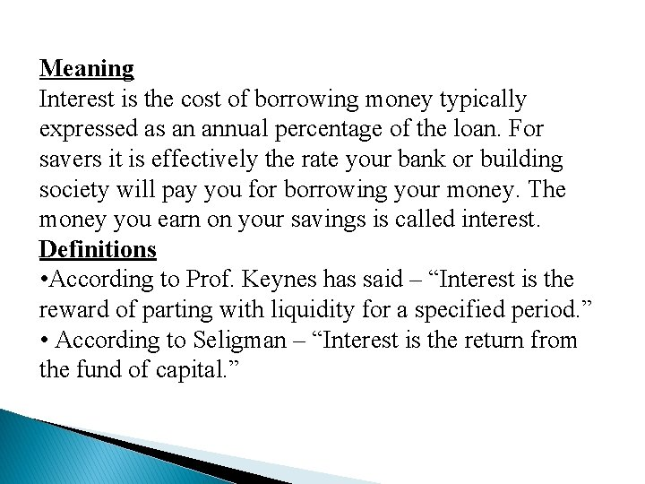 Meaning Interest is the cost of borrowing money typically expressed as an annual percentage