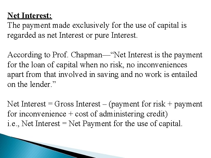 Net Interest: The payment made exclusively for the use of capital is regarded as