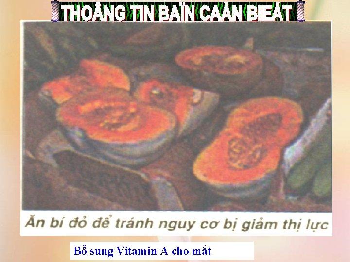Bổ sung Vitamin A cho mắt