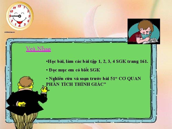 Veà Nhaø • Học bài, làm các bài tập 1, 2, 3, 4 SGK