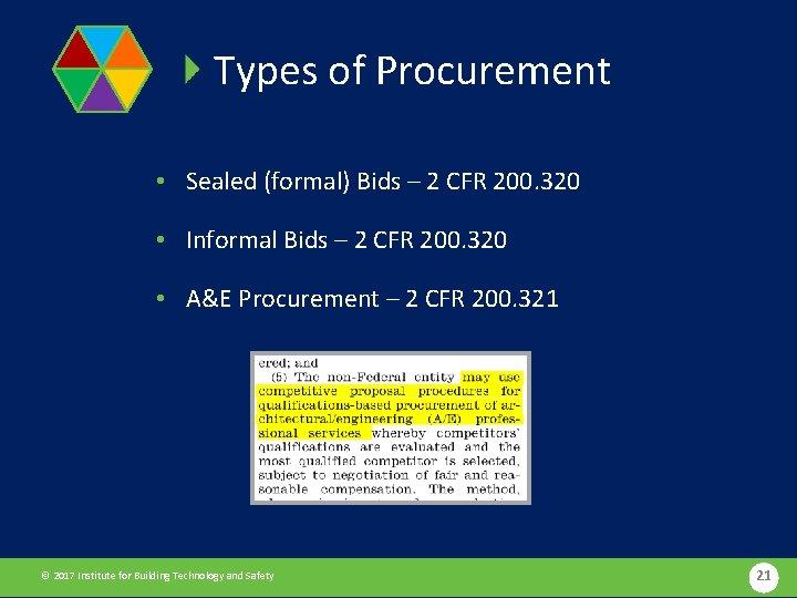 Types of Procurement • Sealed (formal) Bids – 2 CFR 200. 320 • Informal