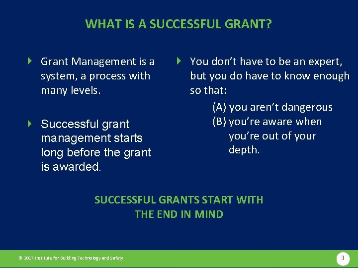 WHAT IS A SUCCESSFUL GRANT? Grant Management is a system, a process with many