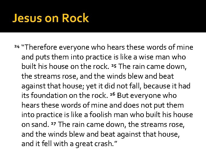"""Jesus on Rock 24 """"Therefore everyone who hears these words of mine and puts"""