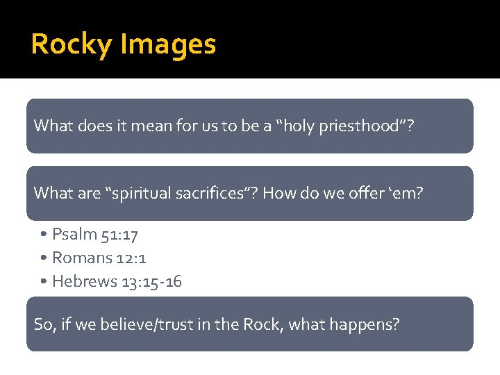 """Rocky Images What does it mean for us to be a """"holy priesthood""""? What"""
