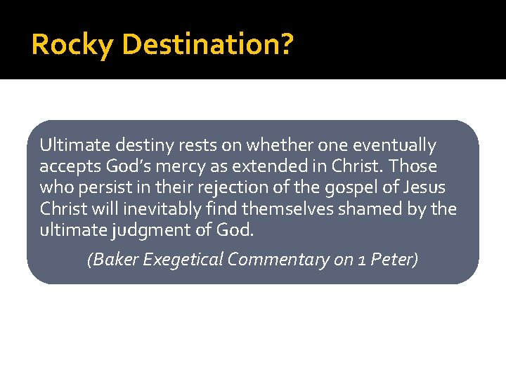 Rocky Destination? Ultimate destiny rests on whether one eventually accepts God's mercy as extended