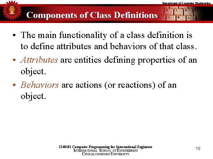 Department of Computer Engineering Components of Class Definitions • The main functionality of a