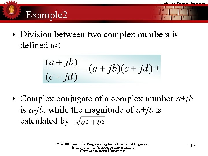 Department of Computer Engineering Example 2 • Division between two complex numbers is defined