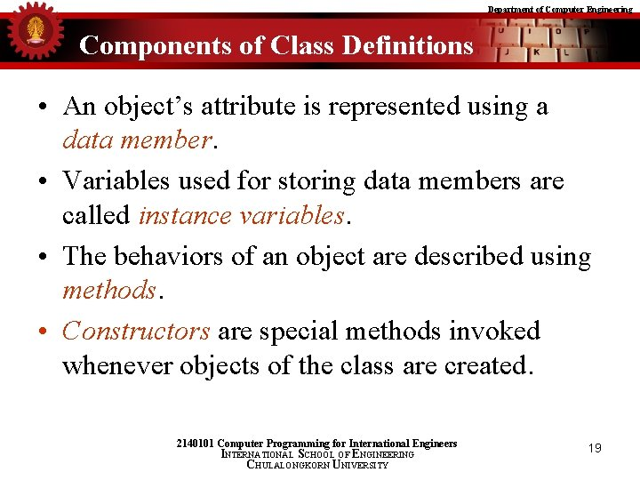 Department of Computer Engineering Components of Class Definitions • An object's attribute is represented