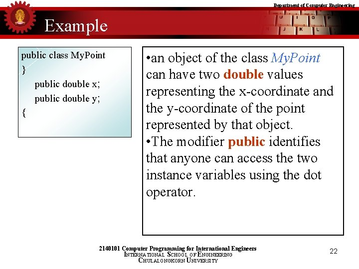 Department of Computer Engineering Example public class My. Point } public double x; public