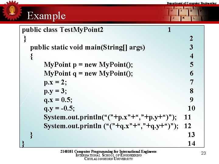 Department of Computer Engineering Example public class Test. My. Point 2 1 } 2