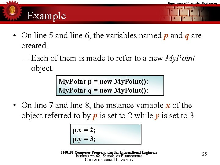Department of Computer Engineering Example • On line 5 and line 6, the variables