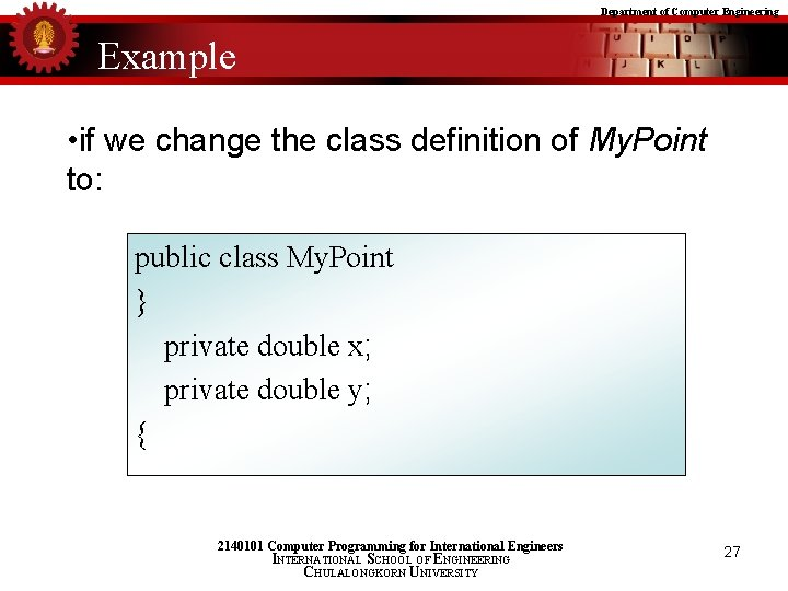 Department of Computer Engineering Example • if we change the class definition of My.
