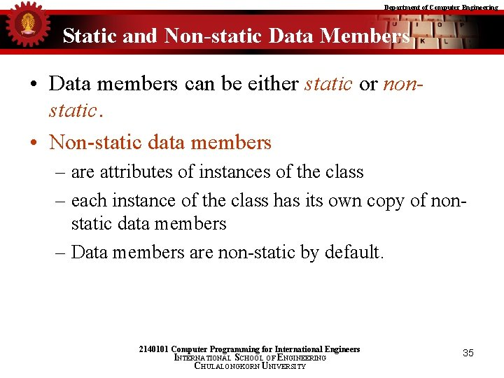 Department of Computer Engineering Static and Non-static Data Members • Data members can be