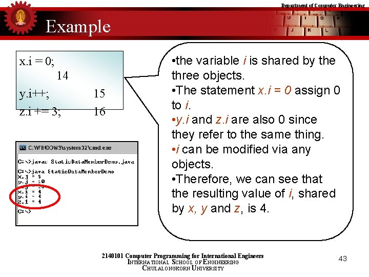 Department of Computer Engineering Example x. i = 0; 14 y. i++; z. i
