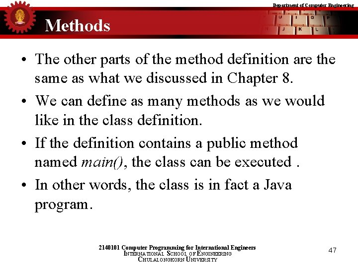 Department of Computer Engineering Methods • The other parts of the method definition are