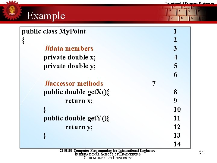 Department of Computer Engineering Example public class My. Point { //data members private double