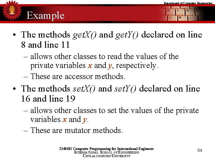 Department of Computer Engineering Example • The methods get. X() and get. Y() declared