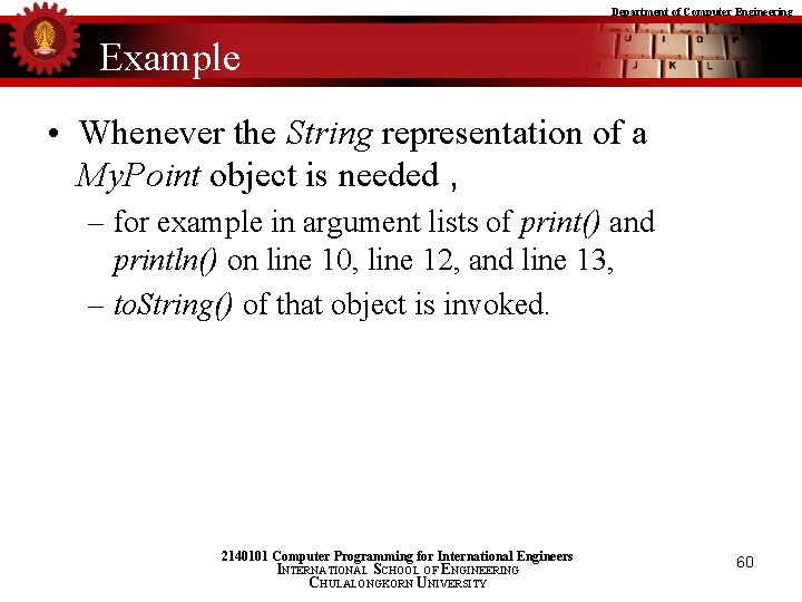 Department of Computer Engineering Example • Whenever the String representation of a My. Point
