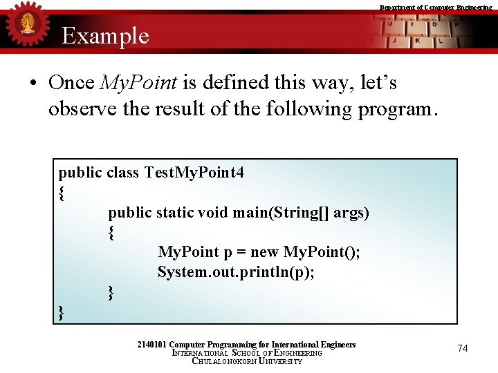 Department of Computer Engineering Example • Once My. Point is defined this way, let's